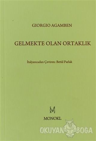 Gelmekte Olan Ortaklık - Giorgio Agamben - MonoKL