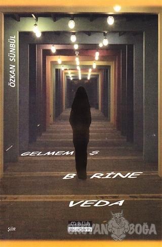 Gelmemiş Birine Veda - Özkan Sünbül - Maya Akademi Yayınları