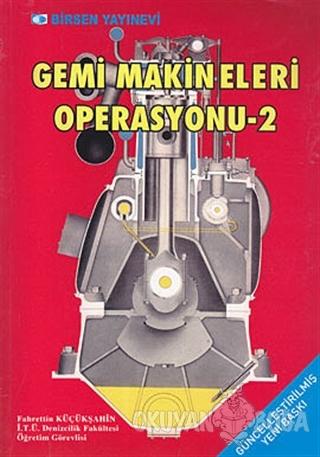 Gemi Makineleri Operasyonu 2 - Fahrettin Küçükşahin - Birsen Yayınevi