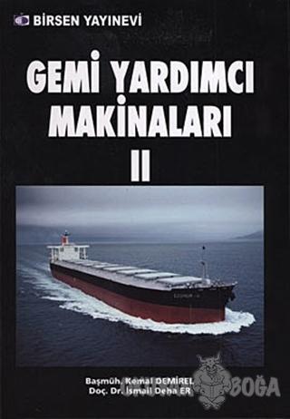 Gemi Yardımcı Makinaları 2 - Kemal Demirel - Birsen Yayınevi