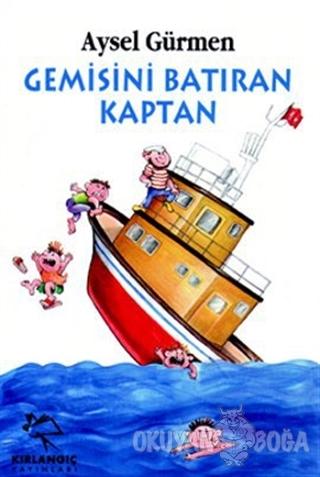 Gemisini Batıran Kaptan - Aysel Gürmen - Kırlangıç