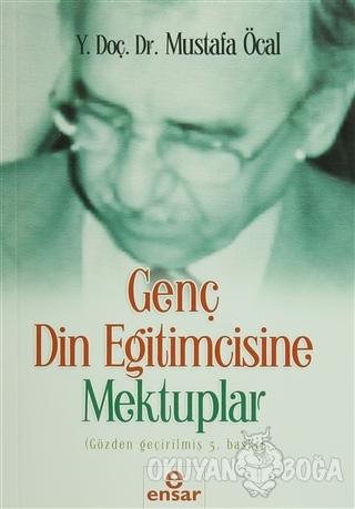 Genç Din Eğitimcisine Mektuplar - Mustafa Öcal - Ensar Neşriyat