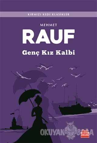 Genç Kız Kalbi - Mehmet Rauf - Kırmızı Kedi Yayınevi