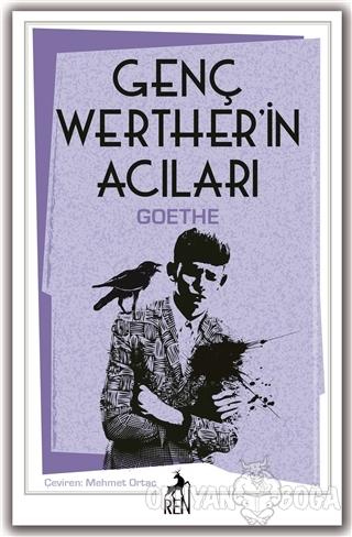 Genç Werther'in Acıları - Johann Wolfgang von Goethe - Ren Kitap