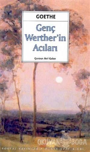 Genç Werther'in Acıları - Johann Wolfgang von Goethe - Sosyal Yayınlar