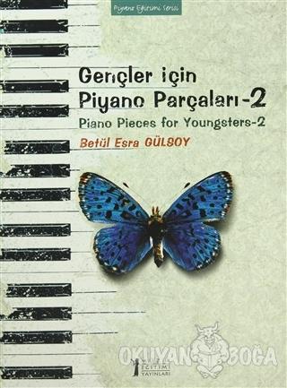 Gençler İçin Piyano Parçaları - 2 / Piano Pieces for Youngsters -2 - B