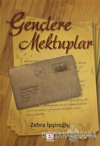 Gençlere Mektuplar - Zehra İpşiroğlu - E Yayınları