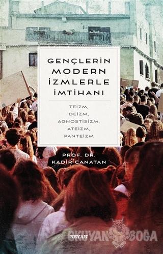 Gençlerin Modern İzmlerle İmtihanı - Kadir Canatan - Beyan Yayınları