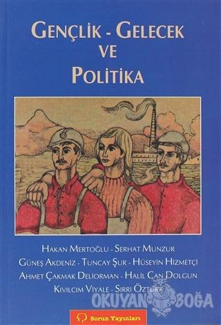 Gençlik - Gelecek ve Politika - Hakan Mertoğlu - Sorun Yayınları