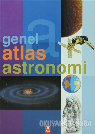 Genel Atlas Astronomi - Jose Tola - Altın Kitaplar