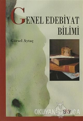 Genel Edebiyat Bilimi - Gürsel Aytaç - Say Yayınları