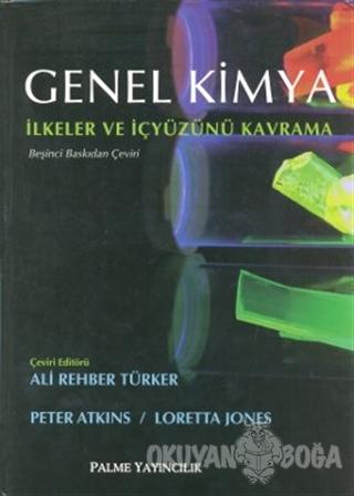 Genel Kimya - İlkeler ve İçyüzünü Kavramı (Ciltli) - Peter Atkins - Pa