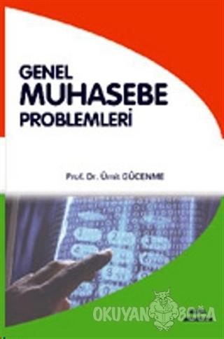 Genel Muhasebe Problemleri - Ümit Gücenme - Alfa Aktüel Yayınları