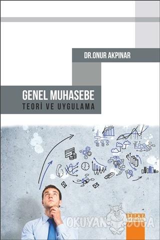 Genel Muhasebe Teori ve Uygulama - Onur Akpınar - Detay Yayıncılık