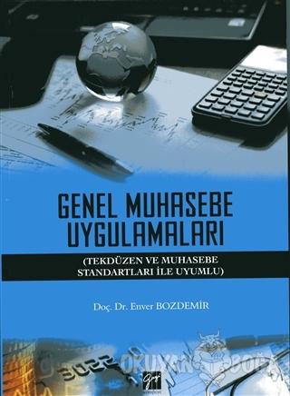 Genel Muhasebe Uygulamaları - Enver Bozdemir - Gazi Kitabevi