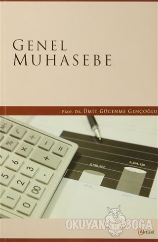 Genel Muhasebe - Ümit Gücenme Gençoğlu - Alfa Aktüel Yayınları