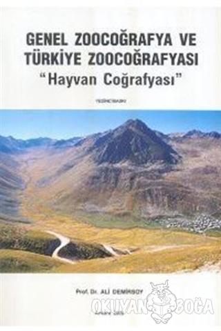 Genel Zoocoğrafya ve Türkiye Zoocoğrafyası - Ali Demirsoy - Palme Yayı