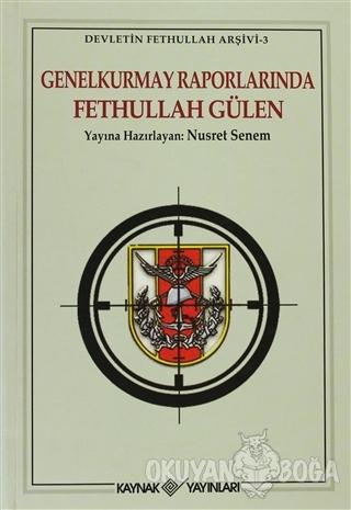 Genelkurmay Raporlarında Fethullah Gülen - Nusret Senem - Kaynak Yayın