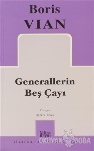 Generallerin Beş Çayı - Boris Vian - Mitos Boyut Yayınları