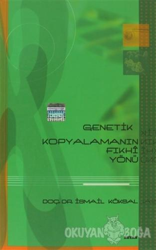 Genetik Kopyalamanın Fıkhi Yönü - İsmail Köksal - Beyan Yayınları