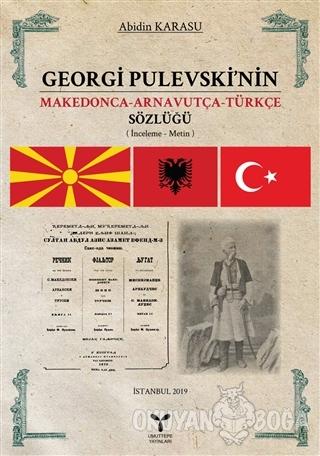 Georgi Pulevski'nin Makedonca-Arnavutça-Türkçe Sözlüğü - Abidin Karasu
