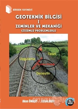 Geoteknik Bilgisi 1 - Akın Önalp - Birsen Yayınevi