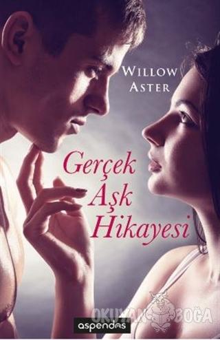Gerçek Aşk Hikayesi - Willow Aster - Aspendos Yayıncılık