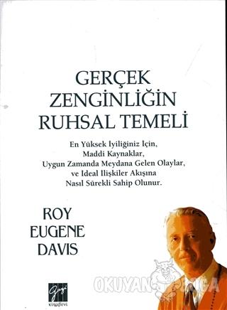 Gerçek Zenginliğin Ruhsal Temeli - Roy Eugene Davis - Gazi Kitabevi