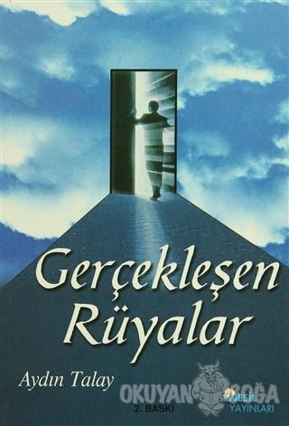 Gerçekleşen Rüyalar - Aydın Talay - Nesil Yayınları