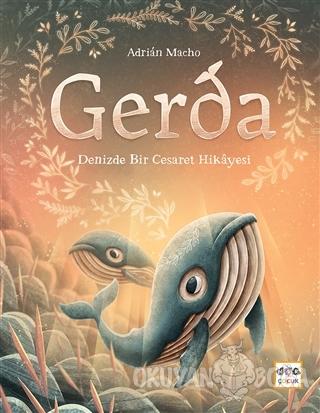 Gerda - Denizde Bir Cesaret Hikayesi (Ciltli) - Adrian Macho - Nar Yay
