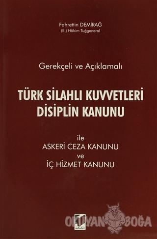 Gerekçeli ve Açıklamalı Türk Silahlı Kuvvetleri Disiplin Kanunu - Fahr