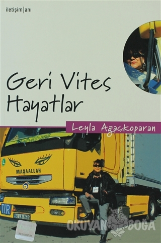 Geri Vites Hayatlar - Leyla Ağaçkoparan - İletişim Yayınevi
