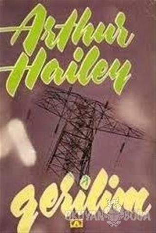 Gerilim - Arthur Hailey - Altın Kitaplar