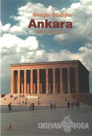Gezgin Gözüyle Ankara - Kolektif - Alter Yayıncılık