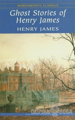 Ghost Stories of Henry James - Henry James - Wordsworth Classics