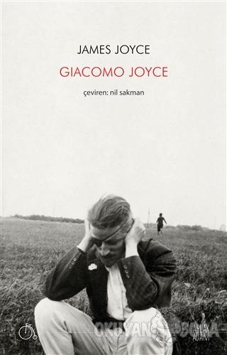 Giacomo Joyce - James Joyce - Aylak Adam Kültür Sanat Yayıncılık