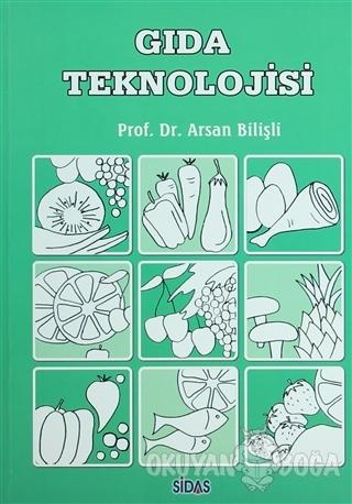 Gıda Teknolojisi - Arsan Bilişli - Sidas Yayınları