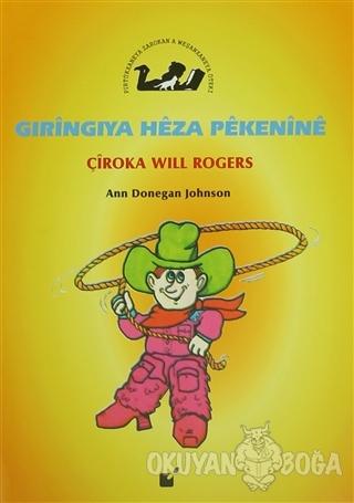 Gıringıya Heza Pekenine - Çiroka Will Rogers - Ann Donegan Johnson - Ö