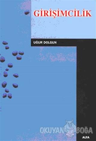 Girişimcilik - Uğur Dolgun - Alfa Aktüel Yayınları