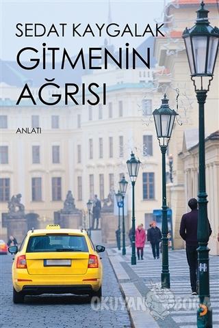 Gitmenin Ağrısı - Sedat Kaygalak - Cinius Yayınları