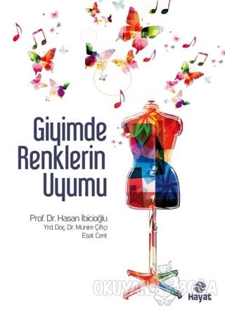 Giyimde Renklerin Uyumu - Hasan İbicioğlu - Hayat Yayınları