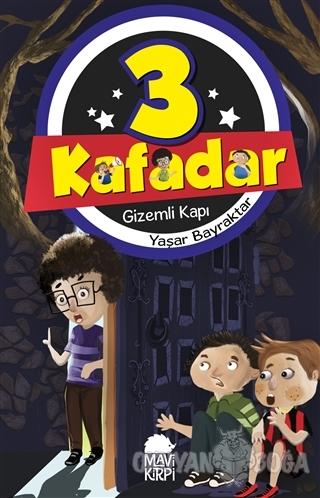 Gizemli Kapı - 3 Kafadar - Yaşar Bayraktar - Mavi Kirpi Yayınları
