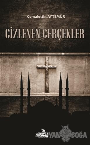 Gizlenen Gerçekler - Cemalettin Aytemür - Karayel Yayınları