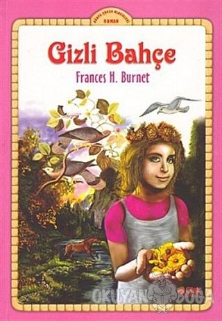 Gizli Bahçe - Frances H. Burnet - Çilek Kitaplar
