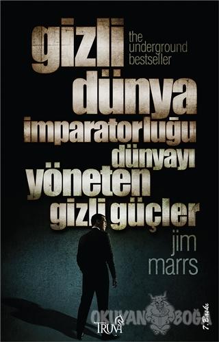 Gizli Dünya İmparatorluğu Dünyayı Yöneten Gizli Güçler - Jim Marrs - T
