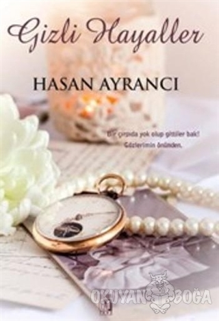 Gizli Hayaller - Hasan Ayrancı - Uğur Tuna Yayınları
