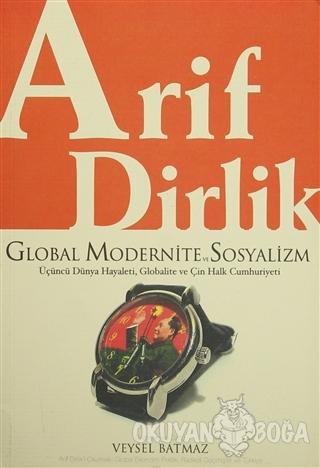Global Modernite ve Sosyalizm - Arif Dirlik - Salyangoz Yayınları