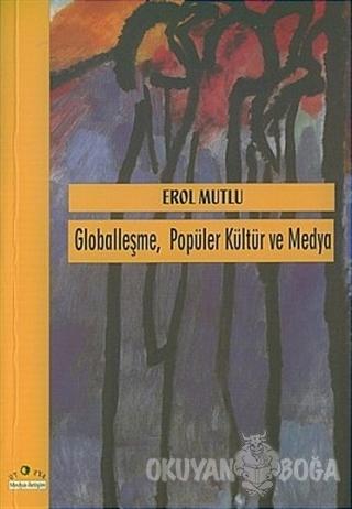 Globalleşme Popüler Kültür ve Medya