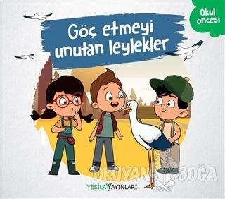 Göç Etmeyi Unutan Leylekler - Kolektif - Yeşilay Yayınları