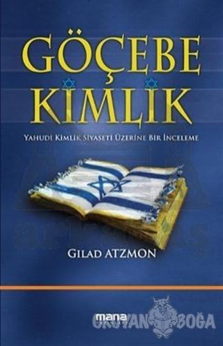Göçebe Kimlik - Gilad Atzmon - Mana Yayınları